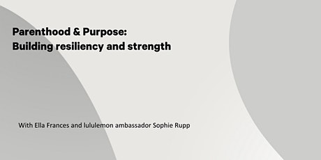 Parenthood & Purpose: Building strength and resiliency tickets