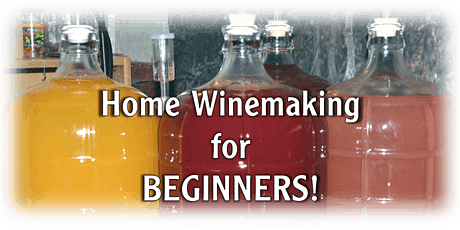 Beginner Home Wine Making Class tickets