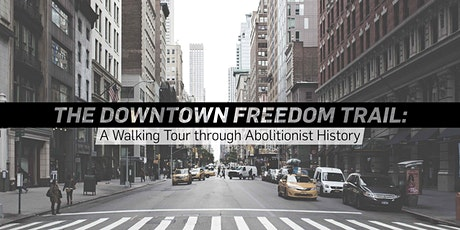 The Downtown Freedom Trail: A Walking Tour through Abolitionist History tickets