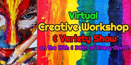 Virtual Creative Workshop and Variety Show [#2] tickets