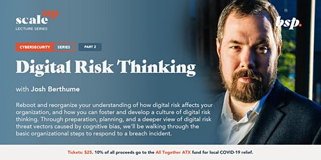 Digital Risk Thinking: PRE Framework (Pt. 2) w/ Josh Berthume tickets