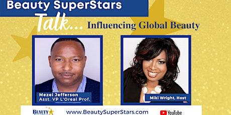 Influencing Global Beauty with Mezei Jefferson: A Beauty SuperStars Talk tickets
