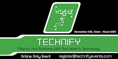 Technify - Magnify Your Business Through Technology tickets