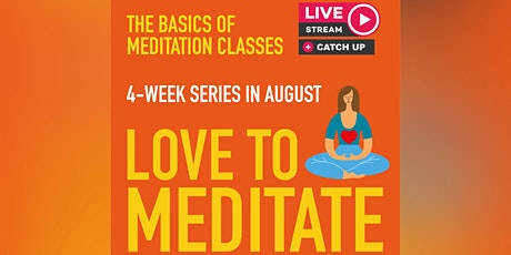 4-Week Online Course: Love to Meditate (Basics Series) tickets