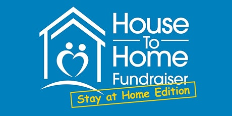 House To Home Fundraiser, Stay at Home Edition tickets