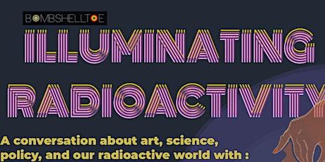 Illuminating Radioactivity tickets