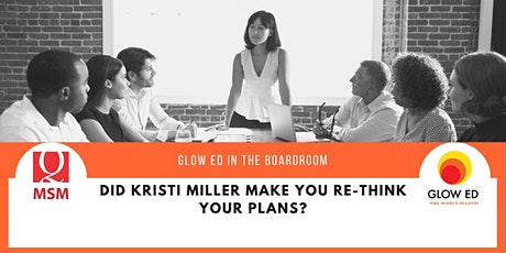 GLOW ED IN THE BOARDROOM: Did Kristi Miller make you re-think your plans? tickets
