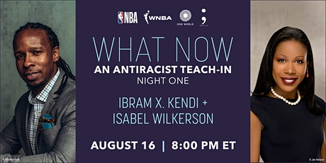 What Now: An Antiracist Teach-In with Ibram X. Kendi and Isabel Wilkerson tickets