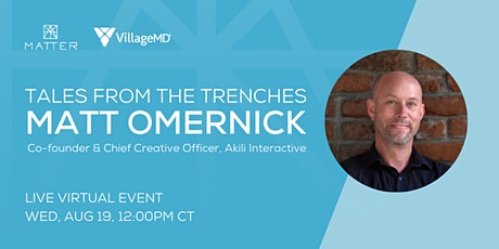 Tales from the Trenches: Matt Omernick, Co-founder of Akili Interactive tickets