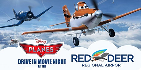 """PLANES"" At the Red Deer Regional Airport Drive In Movie tickets"