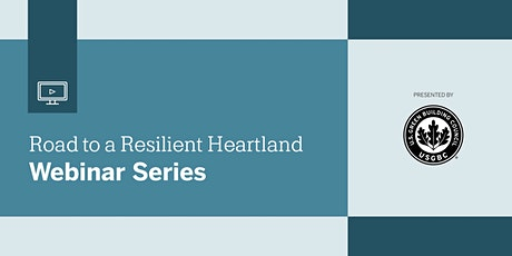 Road to a Resilient Heartland Webinar Series: Business Case for LEED tickets