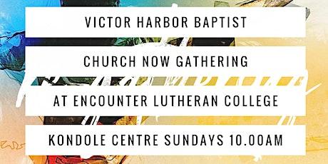 Victor Harbor Baptist Church Re-Gathering tickets