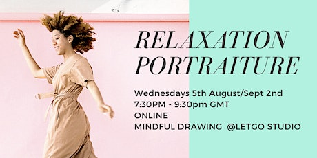 Online Mindful Portraiture 5th August & Sept 2nd 7:30pm tickets