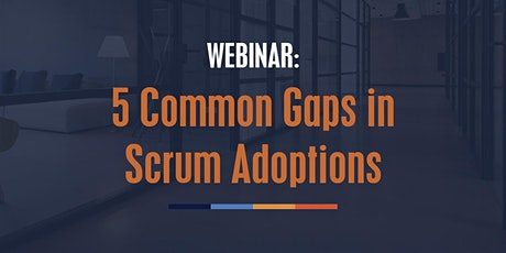 5 Common Gaps in Scrum Adoptions tickets