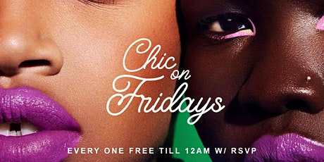 CHIC ON FRIDAYS | ATLANTA'S LITTEST FRIDAY NIGHT PARTY tickets