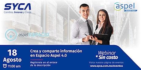 Webinar Crea y comparte información en eSPACIO Aspel 4.0 biglietti