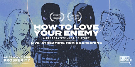 How to Love Your Enemy – A Restorative Justice Story: Documentary Screening tickets