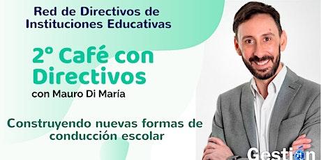 2° Café con Directivos - Lic. Mauro Di María entradas