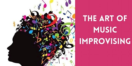 The Art of Improvisation Workshop! (for all musicians) tickets