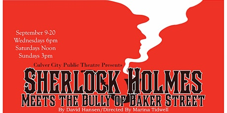 Sherlock Holmes Meets the Bully of Baker Street tickets