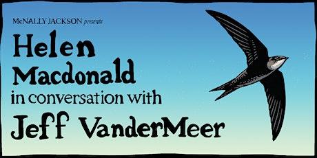 Helen Macdonald (Vesper Flights) In Conversation with Jeff VanderMeer tickets