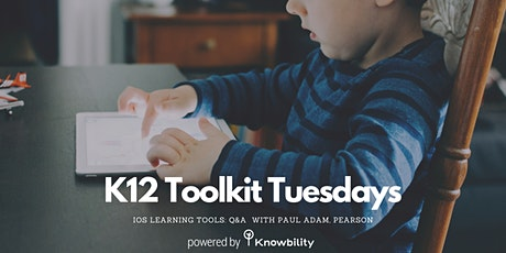 Free K12 Toolkit Tuesdays: iOS learning tools: Q&A  With Paul Adam, Pearson tickets