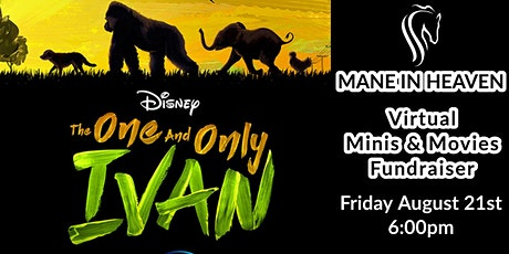 Mane in Heaven Minis & Movie The One and Only Ivan Virtual Fundraiser tickets