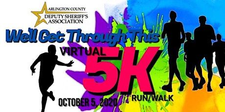 We'll Get Through This Virtual 5K Run/Walk tickets