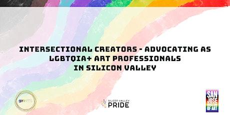 Intersectional Creators- Advocating as LGBTQIA+ Arts Professionals tickets