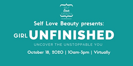 Girl Unfinished: Uncover the Unstoppable You! tickets