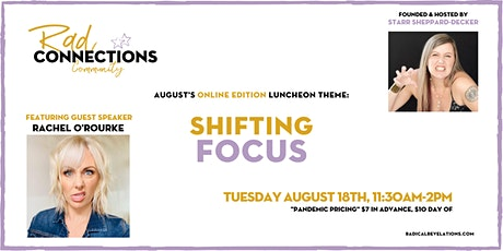 """Rad Connections Luncheon Online Edition: """"Shifting Focus"""" w/Rachel O'Rourke tickets"""