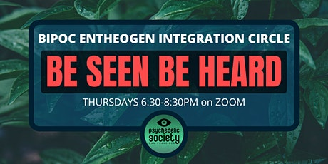 BIPOC Entheogen Integration Circle: BE SEEN, BE HEARD tickets
