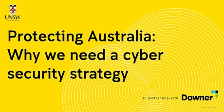 Protecting Australia: Why we need a cyber security strategy tickets