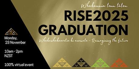 Whaiwhakaarotia ki anamata - Reimagining the future - Rise2025 Graduation! tickets