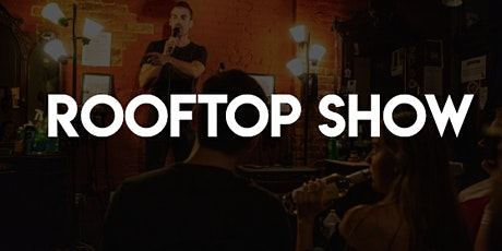 Hottest Comedy Show in NYC! Live on The Rooftop tickets