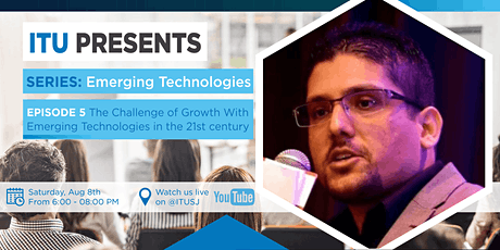 ITU Presents - Episode 5: The Challenge of Growth w/ Emerging Technologies tickets