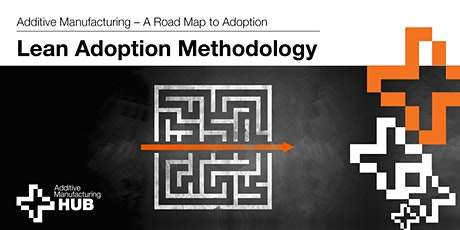 Additive Manufacturing - Lean Adoption Methodology billets