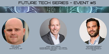 Future Tech Series Event #5 Cybersecurity & Blockchain tickets
