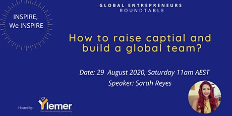 "'Inspire, We Inspire"" : How to Raise Capital and Build a Global Team? tickets"