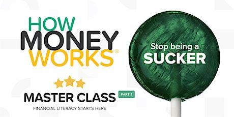 """How Money Works , Stop Being a Sucker"" Master Class tickets"