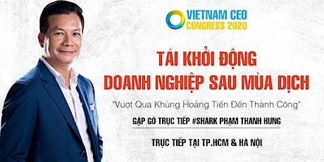 VIETNAM CEO CONGRESS 2020| TÁI KHỞI ĐỘNG DOANH NGHIỆP SAU MÙA DỊCH tickets