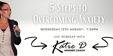 5 KEY STEPS TO OVERCOMING YOUR ANXIETY tickets