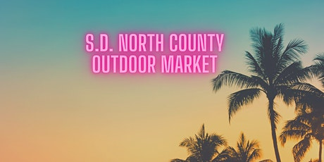 S.D. North County Outdoor Market tickets