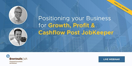 Positioning your Business for Growth, Profit & Cashflow post JobKeeper tickets