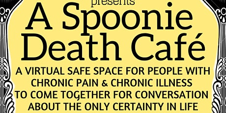 Virtual Spoonie Death Cafe - for People with Chronic Illness & Pain tickets