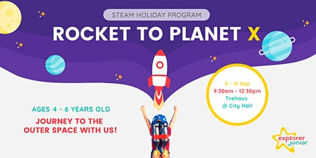 STEAM Holiday Program: Rocket to Planet X! tickets