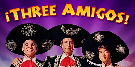 "Dinner and a movie series ""Three Amigos"" tickets"
