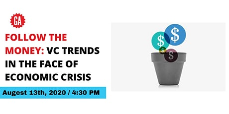 FOLLOW THE MONEY: VC TRENDS IN THE FACE OF ECONOMIC CRISIS tickets