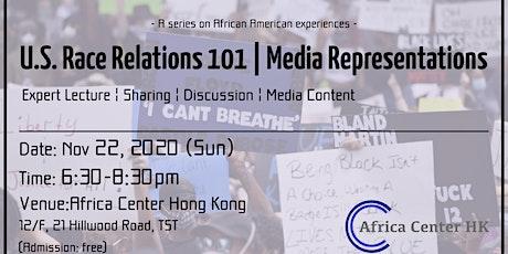 U.S. Race Relations 101 | Media Representations
