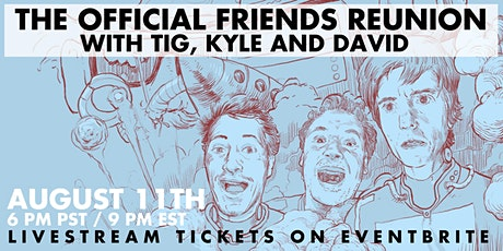 The Official Friends Reunion with Tig, Kyle and David tickets